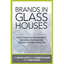 Brands in Glass Houses: How to Embrace Transparency and Grow Your Business Through Content Marketing