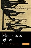 The Metaphysics of Text, Chaudhuri, Sukanta, 1107412560
