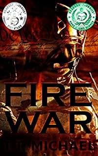 Fire War: A Dystopian Political Thriller by T.T. Michael ebook deal