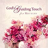 God's Guiding Touch for Mothers, Thomas Nelson, 1404104720