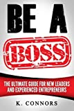 img - for Be a Boss: A Straight Forward Guide to Managing Employees and Getting Things Done book / textbook / text book
