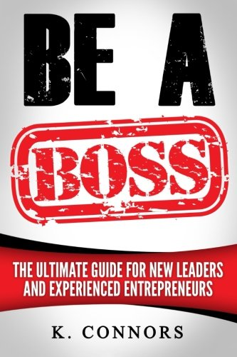 Download Be a Boss: A Straight Forward Guide to Managing Employees and Getting Things Done ebook