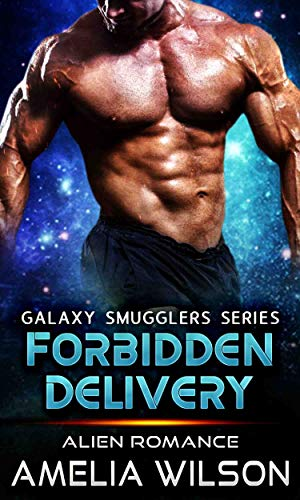 Forbidden Delivery: Alien Romance (Galaxy Smugglers series)