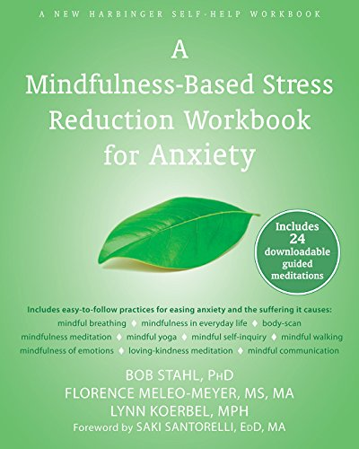 A Mindfulness-Based Stress Reduction Workbook for Anxiety by New Harbinger Publications