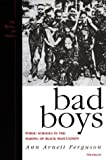 Bad Boys: Public Schools in the Making of Black Masculinity (Law, Meaning, and Violence) by Ann Arnett Ferguson (2000-06-12)