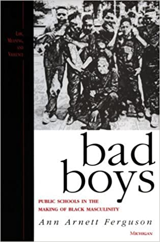Book Bad Boys: Public Schools in the Making of Black Masculinity (Law, Meaning, and Violence) by Ann Arnett Ferguson (2000-06-12)