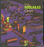 Rem Koolhaas - OMA, Jacques Lucan, 1878271555