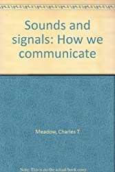 Sounds and signals: How we communicate