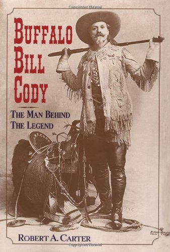 Buffalo Bill Cody: The Man Behind the Legend pdf epub