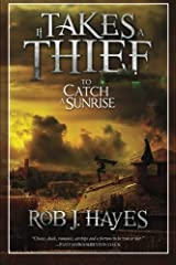 It Takes a Thief to Catch a Sunrise (Volume 1) Paperback