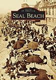 Seal Beach   (CA)  (Images of America)