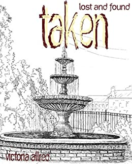Taken (Lost and Found Book 1) by [Allred, Victoria]