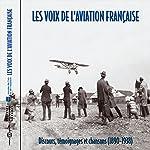Les voix de l'aviation française : Discours. témoignages et chansons (1890-1938)    Divers auteurs
