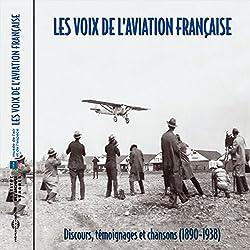 Les voix de l'aviation française : Discours. témoignages et chansons (1890-1938)