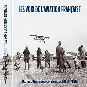 Les voix de l'aviation française : Discours. témoignages et chansons (1890-1938) Rede