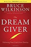 The Dream Giver by Bruce Wilkinson (2003-09-03)