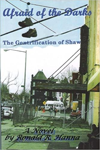 Afraid of the Darks: The Gentrification of Shaw: Amazon.es: Ronald R. Hanna: Libros en idiomas extranjeros
