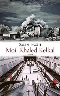 Moi, Khaled Kelkal par Salim Bachi
