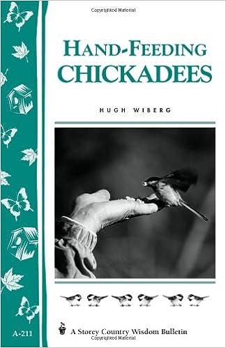Book Hand-Feeding Chickadees: Storey's Country Wisdom Bulletin A-211 (Storey Country Wisdom Bulletin)