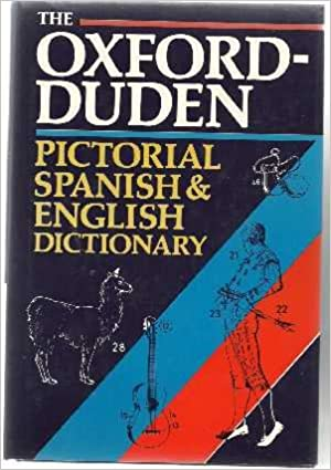 Amazon Com The Oxford Duden Pictorial Spanish English Dictionary