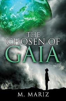 The Chosen of Gaia by [Mariz, M.]