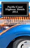 Pacific Coast Highway Hotels 2012, Mike Gerrard, 1470154323