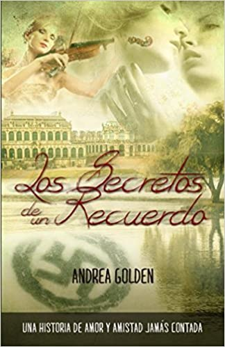 Amazon.com: Los Secretos de un Recuerdo: Una historia de amor y amistad jamás escrita (Spanish Edition) (9781983165597): Andrea Golden, Design Eye Web: ...