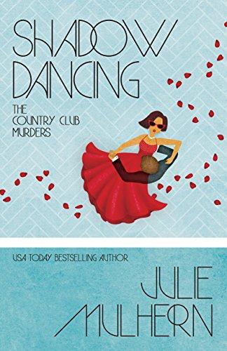 Shadow Dancing (The Country Club Murders Book 7) by [Mulhern, Julie]