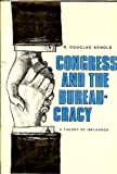 Congress and the Bureaucracy : A Theory of Influence, Arnold, Douglas R., 0300023456