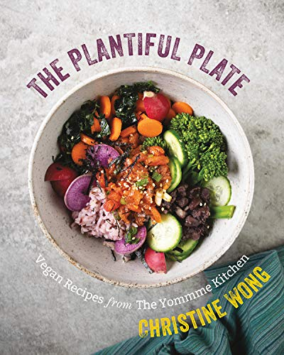 The Plantiful Plate: Vegan Recipes from the Yommme Kitchen by Christine Wong