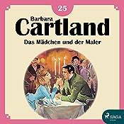 Das Mädchen und der Maler (Die zeitlose Romansammlung von Barbara Cartland 25) | Barbara Cartland