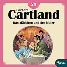 Das Mädchen und der Maler (Die zeitlose Romansammlung von Barbara Cartland 25) Hörbuch von Barbara Cartland Gesprochen von: Hannah Baus