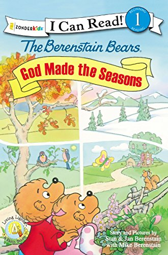 The Berenstain Bears, God Made the Seasons (I Can Read! / Berenstain Bears / Living Lights)