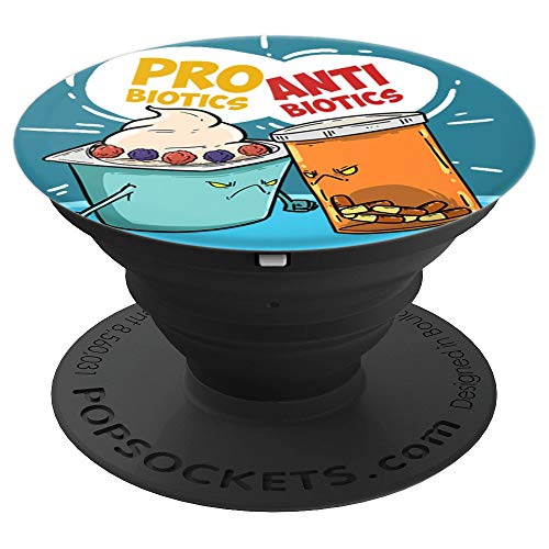 Probiotics Antibiotics Funny Sayings Yogurt Drugs Puns Gift - PopSockets Grip and Stand for Phones and Tablets