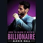 How to Blow It with a Billionaire | Alexis Hall