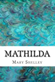 Mathilda, Mary Wollstonecraft Shelley, 1490364269