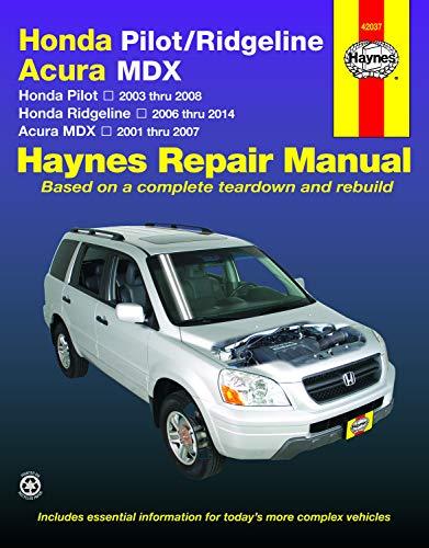 - Honda Pilot/Ridgeline & Acura MDX: Honda Pilot 2003 thru 2008, Honda Ridgeline 2006 thru 2014, Acura MDX 2001 thru 2007 (Haynes Repair Manual)