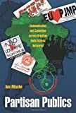 Partisan Publics: Communication and Contention across Brazilian Youth Activist Networks (Princeton Studies in Cultural Sociology), Ann Mische, 0691124949