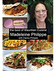 The Best of Mauritian Cuisine: History of Mauritian Cuisine and Recipes from Mauritius