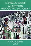img - for An Egyptian Hieroglyphic Dictionary, Vol. 2: With an Index of English Words, King List, and Geographical List with Indexes, List of Hieroglyphic Characters, Coptic and Semitic Alphabets book / textbook / text book