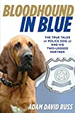 Front cover for the book Bloodhound in blue : the true tales of police dog JJ and his two-legged partner by Adam David Russ