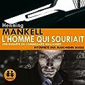 L'homme qui souriait: Une enquête du commissaire Wallander Hörbuch von Henning Mankell Gesprochen von: Marc-Henri Boisse