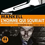 L'homme qui souriait: Une enquête du commissaire Wallander   Henning Mankell