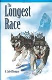 The Longest Race, K. Thompson, 1495251632