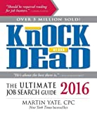 img - for Knock 'Em Dead 2016: The Ultimate Job Search Guide book / textbook / text book