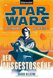 Star Wars(TM) Das Verhängnis der Jedi-Ritter: Der Ausgestoßene