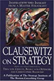 Clausewitz on Strategy : Inspiration and Insight from a Master Strategist