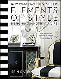 Elements of Style: Designing a Home & a Life: Designing a Home and a Life