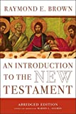 An Introduction to the New Testament: The Abridged Edition (The Anchor Yale Bible Reference Library)