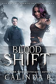 Blood Shift (The Charming Shifter Mysteries Book 3) by [B, Calinda]